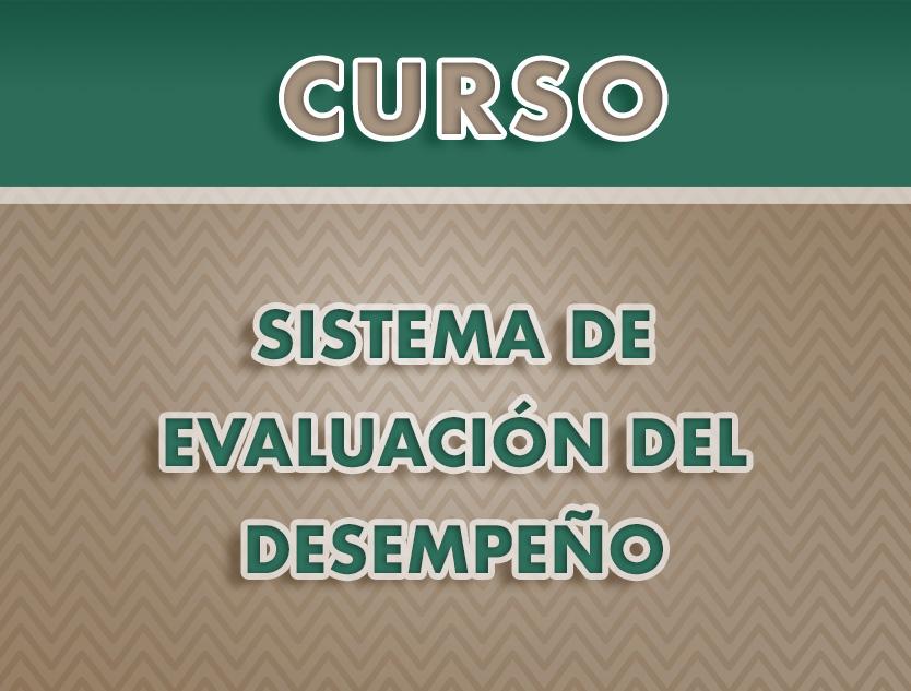 Curso: Sistema de Evaluación del Desempeño