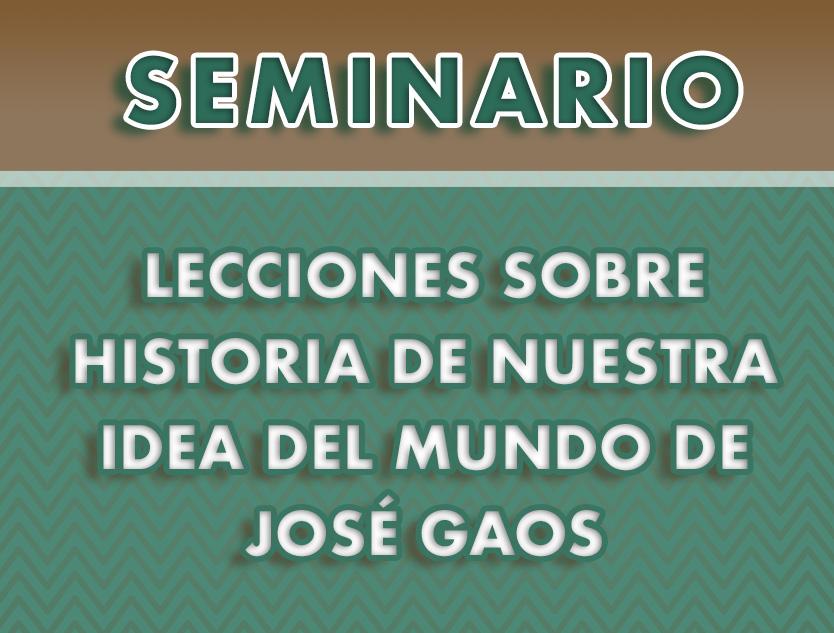 Seminario: Lecciones sobre Historia de nuestra idea del mundo de José Gaos