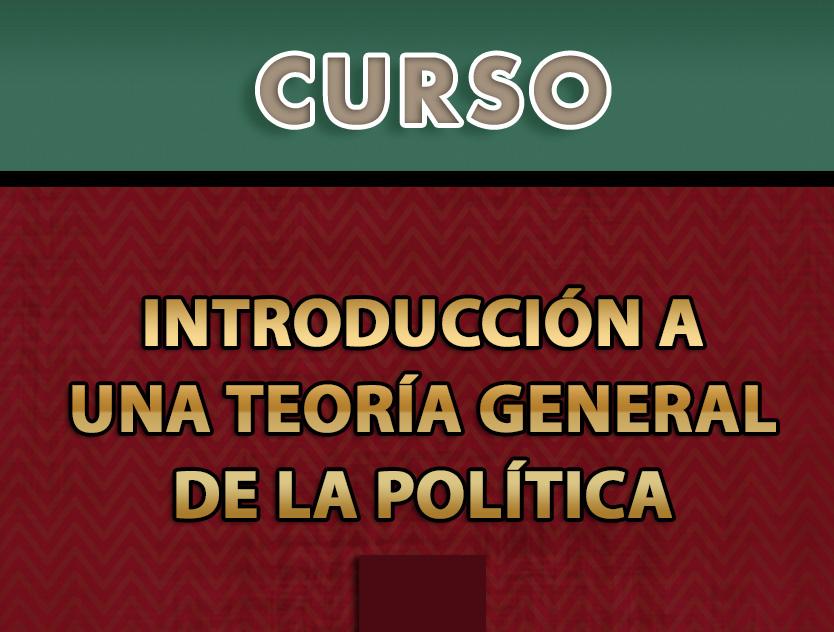 Curso: Introducción a una Teoría General de la Política